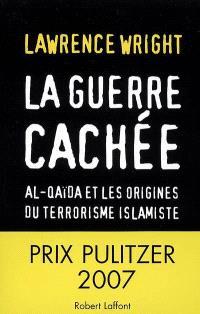 La guerre cachée : Al-Qaida et les origines du terrorisme islamiste