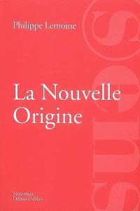 La nouvelle origine : la France, matrice d'une autre modernité