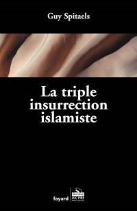 La triple insurrection islamique