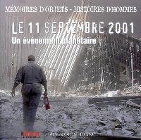 Le 11 septembre 2001 : un événement planétaire : mémoires d'objets, histoires d'hommes