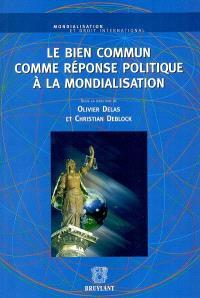 Le bien commun comme réponse politique à la mondialisation