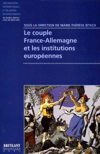 Le couple France-Allemagne et les institutions européennes : une postérité pour le plan Schuman ?
