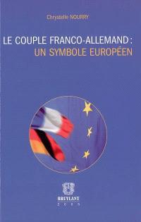 Le couple franco-allemand, un symbole européen