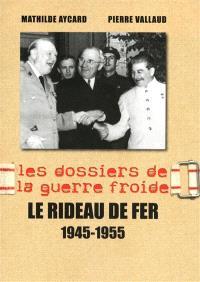 Le rideau de fer : 1945-1955