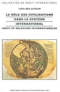 Le rôle des civilisations dans le système international : droit et relations internationales