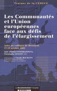 Les communautés de l'Union européenne face aux défis de l'élargissement : actes du colloque de Besançon, 17-18 octobre 2002
