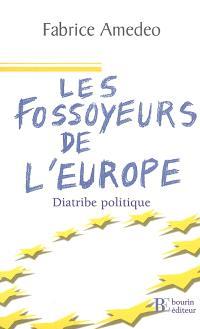 Les fossoyeurs de l'Europe : diatribe politique