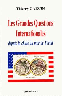 Les grandes questions internationales depuis la chute du mur de Berlin
