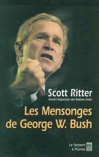 Les mensonges de George W. Bush : où étaient les armes de destruction massive ?