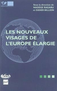Les nouveaux visages de l'Europe élargie = The new faces of an enlarged Europe