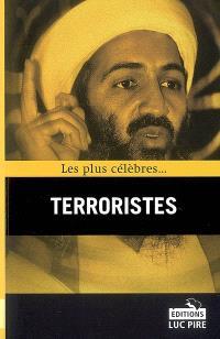 Les plus célèbres... terroristes