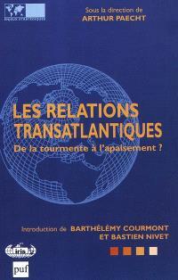 Les relations transatlantiques : de la tourmente à l'apaisement ?