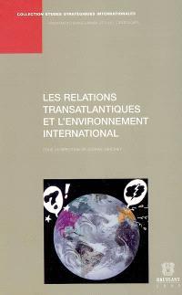 Les relations transatlantiques et l'environnement international