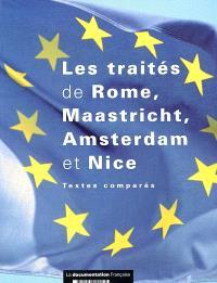 Les traités de Rome, Maastricht, Amsterdam et Nice : textes comparés : le traité sur l'Union européenne et le traité instituant la Communauté européenne modifiés par le traité de Nice