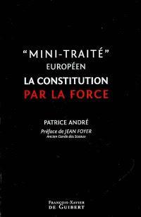 Mini-traité européen : la Constitution par la force