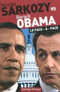 Nicolas Sarkozy vs Barack Obama : le face-à-face
