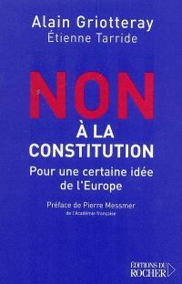 Non à la Constitution : pour une certaine idée de l'Europe