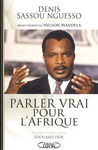 Parler vrai pour l'Afrique : entretiens avec Edouard Dor