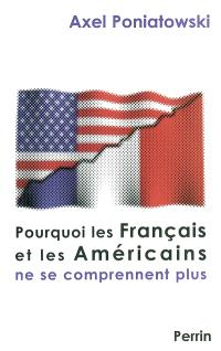 Pourquoi les Français et les Américains ne se comprennent plus
