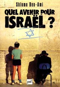 Quel avenir pour Israël ?