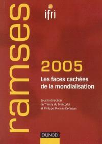 Ramses 2005 : rapport annuel mondial sur le système économique et les stratégies : les faces cachées de la mondialisation
