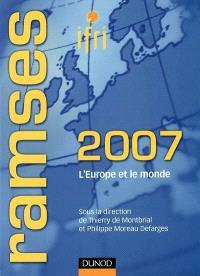 Ramses 2007 : rapport annuel mondial sur le système économique et les stratégies : l'Europe et le monde