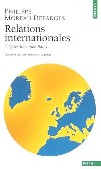 Relations internationales. Volume 2, Questions mondiales