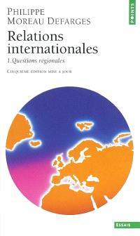 Relations internationales. Volume 1, Questions régionales