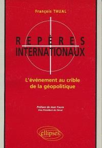 Repères internationaux : l'événement au crible de la géopolitique