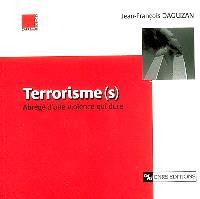Terrorisme(s) : abrégé d'une violence qui dure
