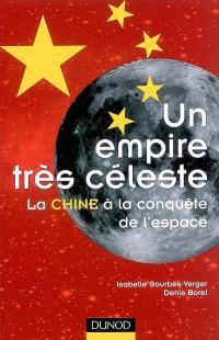 Un empire très céleste : la Chine à la conquête de l'espace