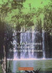 Vers l'éclatement du conflit franco-vietnamien