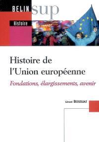 Histoire de l'Union européenne : fondations, élargissements, avenir