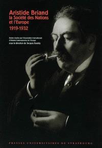 Aristide Briand, la Société des nations et l'Europe : 1919-1932
