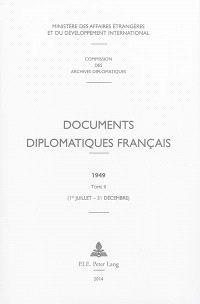 Documents diplomatiques français : 1949. Volume 2, 1er juillet-31 décembre