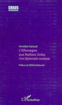L'Allemagne aux Nations unies : une diplomatie modeste