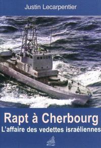 Rapt à Cherbourg : l'affaire des vedettes israéliennes