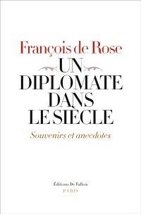 Un diplomate dans le siècle : souvenirs et anecdotes