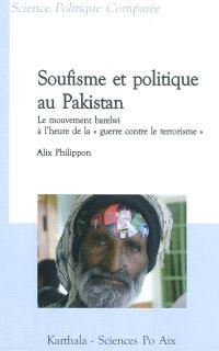 Soufisme et politique au Pakistan : le mouvement barelwi à l'heure de la guerre contre le terrorisme