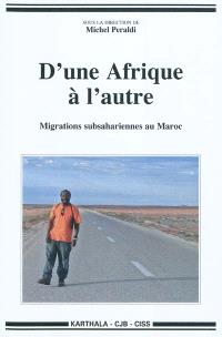 D'une Afrique à l'autre : migrations subsahariennes au Maroc