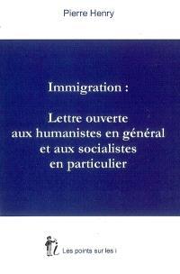 Immigration : lettre ouverte aux humanistes en général et aux socialistes en particulier
