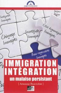 Immigration intégration, un malaise persistant