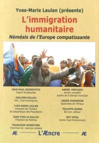 L'immigration humanitaire : Némésis de l'Europe compatissante : actes du colloque du 3 avril 2014 de l'Institut de géopolitique des populations