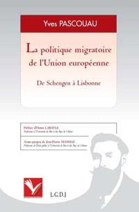 La politique migratoire de l'Union européenne : de Schengen à Lisbonne