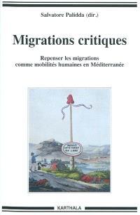 Migrations critiques : repenser les migrations comme mobilités humaines en Europe