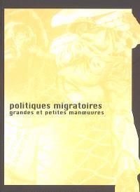 Politiques migratoires : grandes et petites manoeuvres