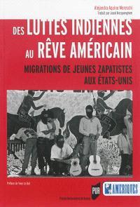 Des luttes indiennes au rêve américain : migrations de jeunes zapatistes aux Etats-Unis