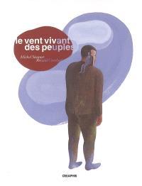 Le vent vivant des peuples : récits et légendes de Champagne-Ardenne, 1945-2005