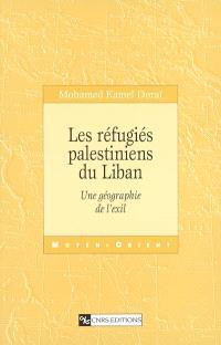 Les réfugiés palestiniens du Liban : une géographie de l'exil