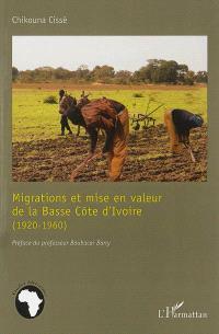 Migrations et mise en valeur de la basse Côte d'Ivoire (1920-1960) : les forçats ouest-africains dans les bagnes éburnéens